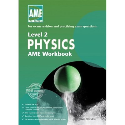 AME NCEA Level 2 Physics Workbook 2018