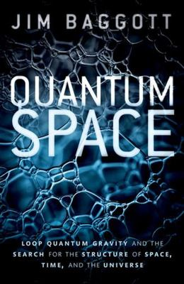 Quantum Space - Loop Quantum Gravity and the Search for the Structure of Space, Time, and the Universe