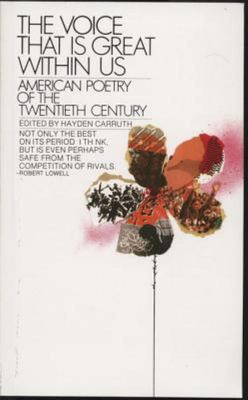 The Voice That Is Great Within Us - American Poetry of the Twentieth Century