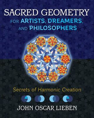 Sacred Geometry for Artists, Dreamers, and Philosophers - Secrets of Harmonic Creation