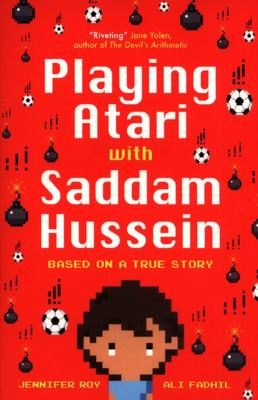 Playing Atari with Saddam Hussein