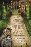 The Slightly Alarming Tale of the Whispering Wars (Bronte Mettlestone #2)