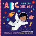 ABC What Can She Be? (board book)