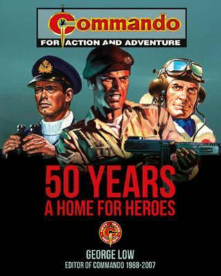 Commando 50 Years: A Home for Heroes