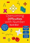 Overcoming Difficulties with Number: Supporting Dyscalculia and Students Who Struggle with Maths
