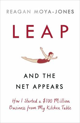 Leap, and the Net Will Appear - Advice for the Female Entrepreneur