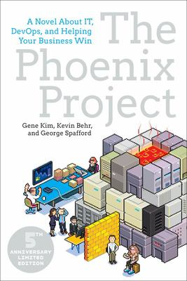 The Phoenix Project, 5th Anniversary Edition - A Novel about IT, DevOps, and Helping Your Business Win