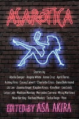 Asarotica - True Stories by 21 of the Hottest Stars of Adult Films