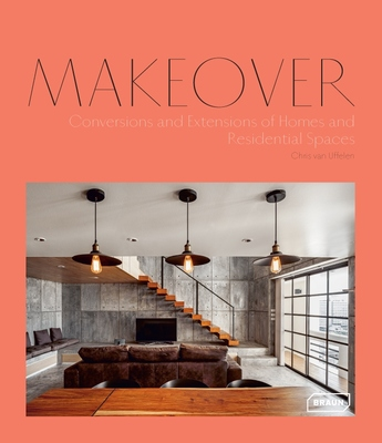 Makeover : Conversions and Extensions of Homes and Residential Spaces
