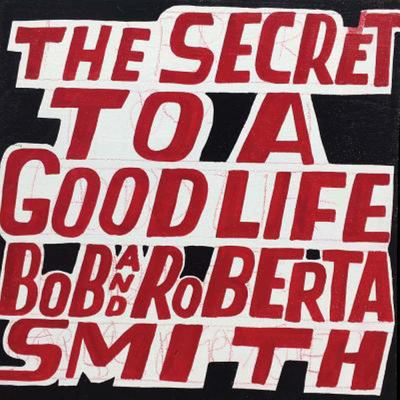 Bob and Roberta Smith: the Secret to a Good Life