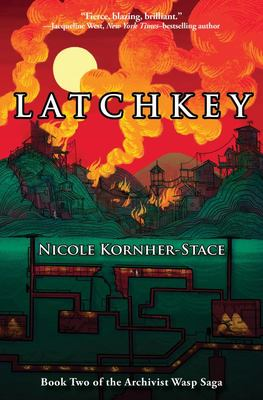 Latchkey - Book Two of the Archivist Wasp Saga