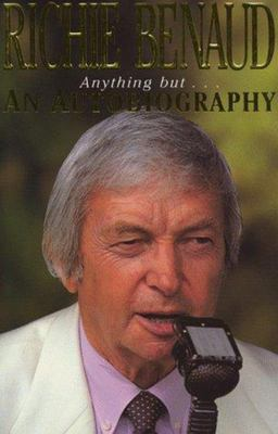 Richie Benaud:anything But...an Autobiography