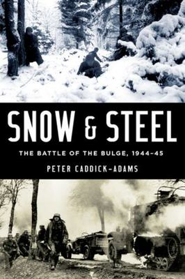Snow and Steel - The Battle of the Bulge, 1944-45