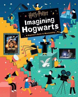Imagining Hogwarts: A Beginner's Guide to Moviemaking