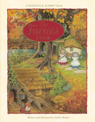 Martha B. Rabbit: The Fairies Cook