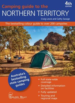 Camping Guide to the Northern Territory - The Bestselling Colour Guide to over 200 Campsites