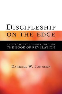 Discipleship on the Edge - An Expository Journey through the Book of Revelation
