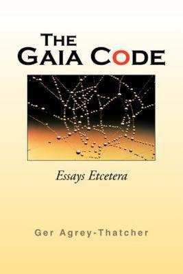 The Gaia Code - Essays Etcetera