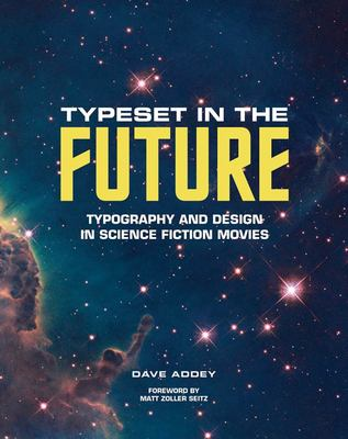 Typeset in the Future - Typography and Design in Science Fiction Movies