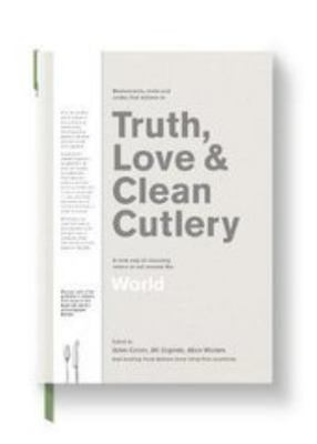 Truth, Love & Clean Cutlery World