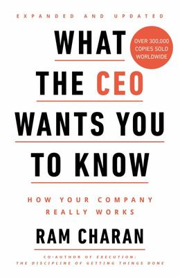 What the CEO Wants You to Know - How Your Company Really Works