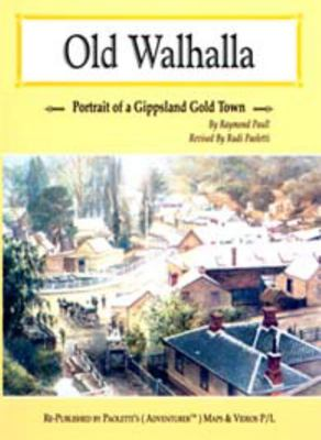 Old Walhalla: Portrait of a Gold Town (HC - Limited ED)