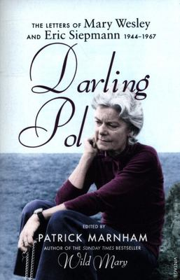 Darling Pol - Letters of Mary Wesley and Eric Siepmann 1944-1967
