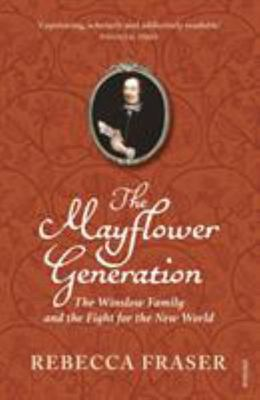 The Mayflower Generation - The Winslow Family and the Fight for the New World
