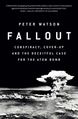 Fallout: How the World Stumbled into the Nuclear Shadow