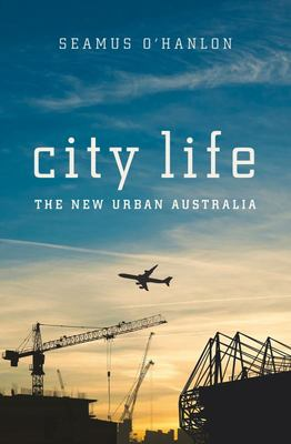 City Life - The New Urban Australia