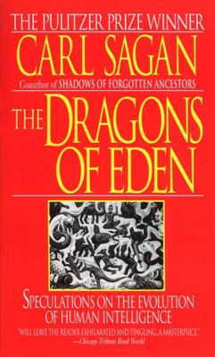 The Dragons of Eden - Speculations on the Evolution of Human Intelligence
