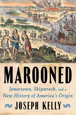Marooned - Jamestown, Shipwreck, and the Epic Story of the First Americans