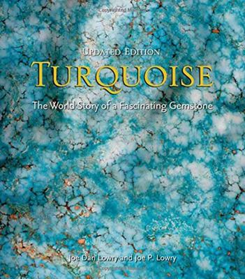 Turquoise (Updated) - The World Story of a Fascinating Gemstone