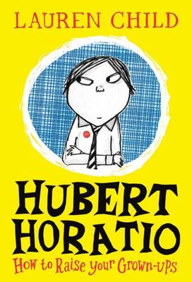 How To Raise Your Grown-Ups (Hubert Horatio #1)