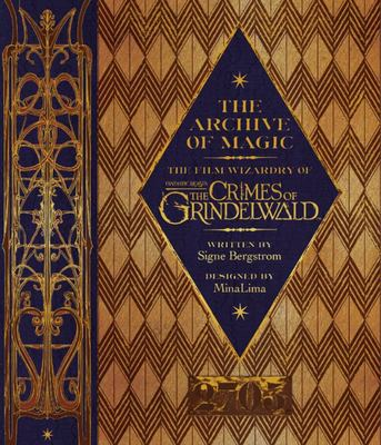 The Archive of Magic: The Film Wizardry of The Crimes of Grindelwald