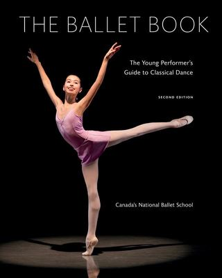 The Ballet Book - The Young Performer's Guide to Classical Dance