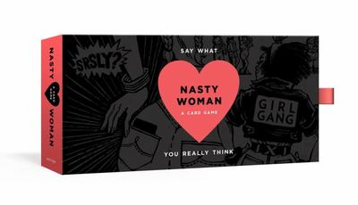 The Nasty Woman Game - A Card Game for Every Feminist