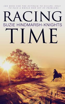 Racing Time - Ellen Williams Runs for the Outback to Escape Her Disintegrating Life