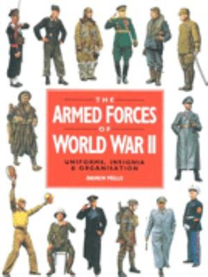 The Armed Forces of WW2 Uniforms, Insignia & Organisation