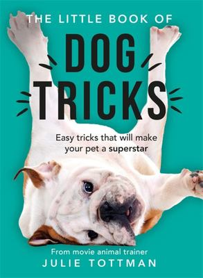 Superstar Dogs: Easy tricks that will give your pet the spotlight they deserve