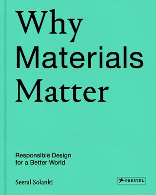 Why Materials Matter - The Past, Present and Future of the Material World