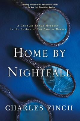 Home by Nightfall - A Charles Lenox Mystery