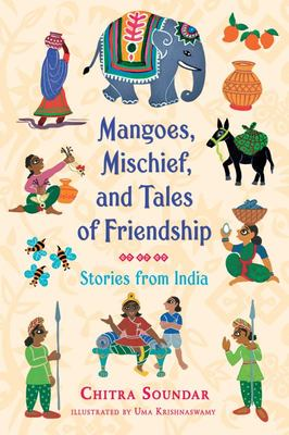 Mangoes, Mischief, and Tales of Friendship (Stories from India)