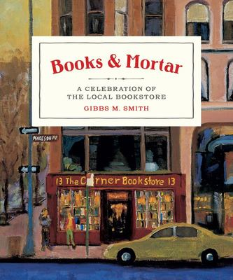 Books and Mortar - A Celebration of the Local Bookshop