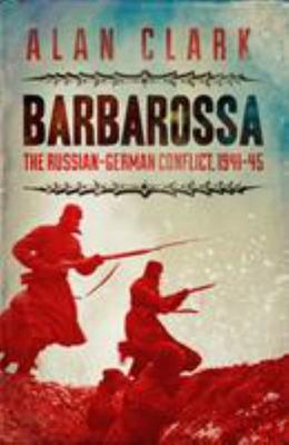 Barbarossa : The Russian German Conflict, 1941-1945