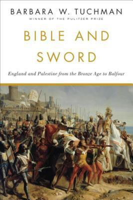 Bible and Sword - England and Palestine from the Bronze Age to Balfour