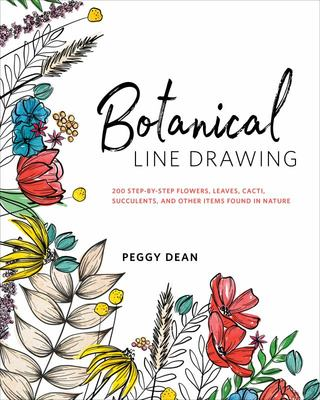 """Botanical Line Drawing[""""200 Step-By-Step Flowers, Leaves, Cacti, Succulents, and Other Items Found in Nature""""]"""