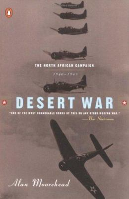 Desert War, 1940-1943 - The Classic Account of WWII Battles in North Africa