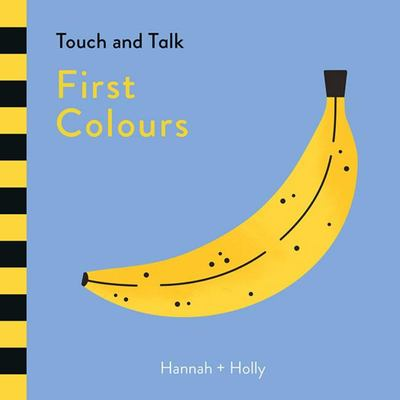 First Colours (Hannah + Holly Touch and Trace)