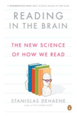 Reading in the Brain - The New Science of How We Read